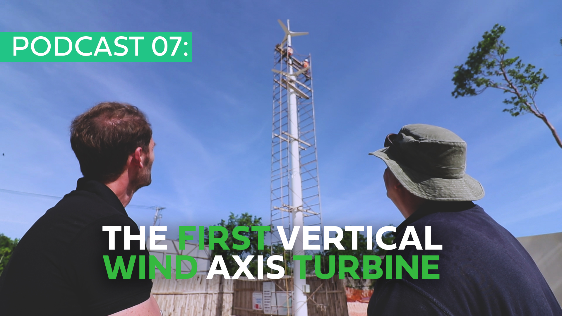 Podcast 07: The first Vertical Axis Wind Turbine in Tulum (And in America)