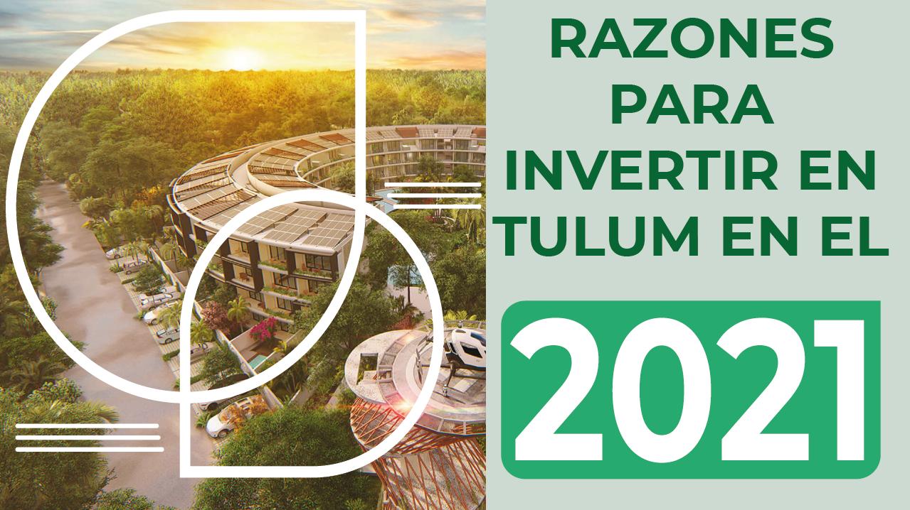 6 razones para invertir en Tulum en el 2021